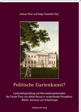 Abbildung von Pecar / Zaunstöck | Politische Gartenkunst? | 1. Auflage | 2015 | beck-shop.de