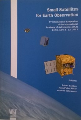 Abbildung von Sandau / Röser / Valenzuela | Small Satellites for Earth Observation | 2013 | 9th International Symposium of...