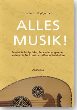 Abbildung von Hopfgartner | Alles Musik! | 2015 | Musikalische Sprüche, Redewend...
