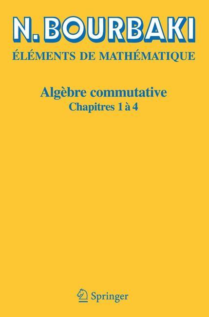 Algèbre commutative | Bourbaki | Réimpression inchangée de l'édition originale de 1985, 2006 | Buch (Cover)