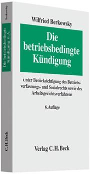 Die Betriebsbedingte Kündigung Berkowsky 6 Auflage 2008 Buch