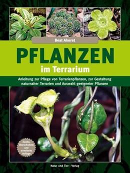 Abbildung von Akeret | Pflanzen im Terrarium | 2., überarbeitete und erweiterte Auflage | 2015 | Anleitung zur Pflege von Terra...
