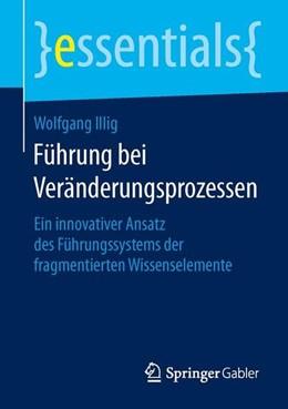 Abbildung von Illig | Führung bei Veränderungsprozessen | 1. Auflage | 2015 | beck-shop.de