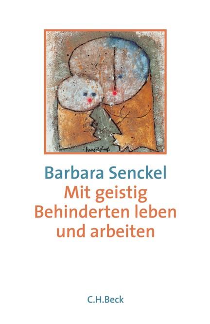 Cover: Barbara Senckel, Mit geistig Behinderten leben und arbeiten
