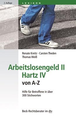 Abbildung von Kreitz / Theden | Arbeitslosengeld II Hartz IV von A-Z | 2. Auflage | 2017 | 50797 | beck-shop.de