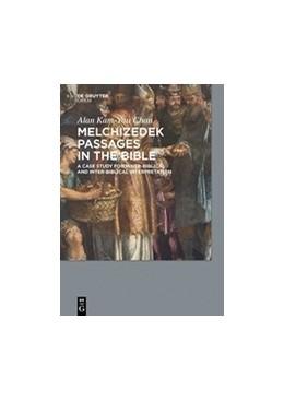 Abbildung von Alan KamYau | Melchizedek Passages in the Bible | 1. Auflage | 2016 | beck-shop.de