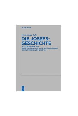 Abbildung von Ede | Die Josefsgeschichte | 1. Auflage | 2016 | 485 | beck-shop.de