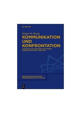 Abbildung von Metzig   Kommunikation und Konfrontation   2016   Diplomatie und Gesandtschaftsw...   130
