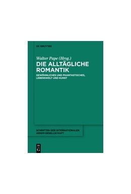 Abbildung von Pape | Die alltägliche Romantik | 1. Auflage | 2016 | beck-shop.de