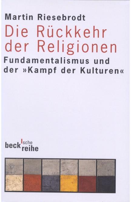 Cover: Martin Riesebrodt, Die Rückkehr der Religionen
