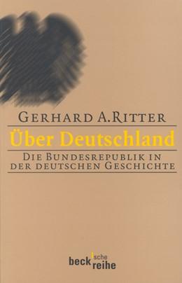 Abbildung von Ritter, Gerhard A.   Über Deutschland   2. Auflage   2000   1389   beck-shop.de