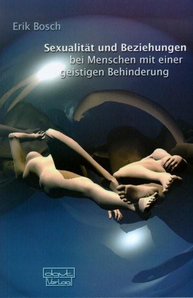 Sexualität und Beziehung bei Menschen mit einer geistigen Behinderung | Bosch, 2003 | Buch (Cover)
