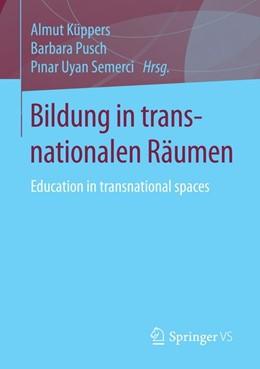 Abbildung von Küppers / Pusch | Bildung in transnationalen Räumen | 1. Auflage | 2015 | beck-shop.de