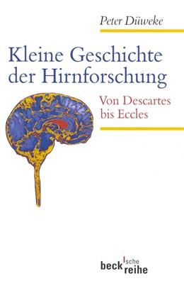 Abbildung von Düweke, Peter   Kleine Geschichte der Hirnforschung   2001   Von Descartes bis Eccles   1405