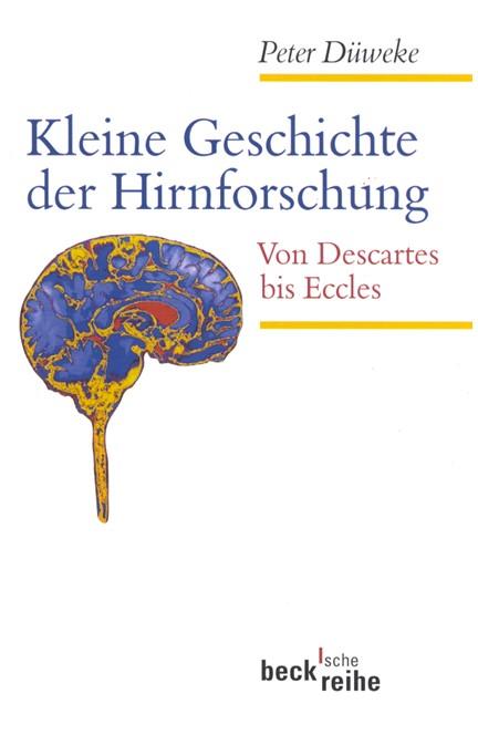 Cover: Peter Düweke, Kleine Geschichte der Hirnforschung