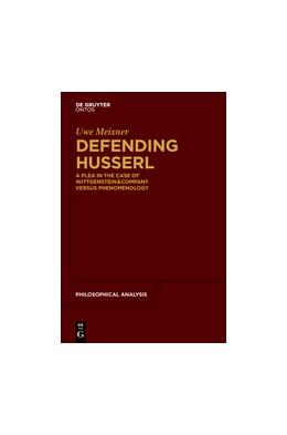 Abbildung von Meixner   Defending Husserl   1. Auflage   2014   A Plea in the Case of Wittgens...