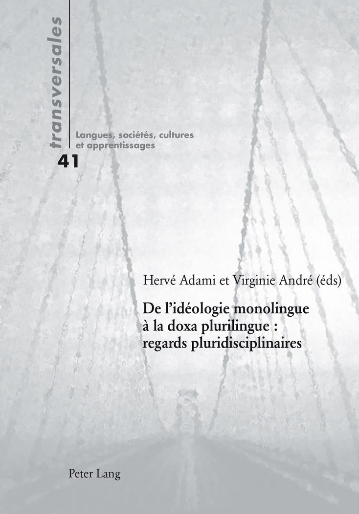 De l'idéologie monolingue à la doxa plurilingue : regards pluridisciplinaires | Adami / André, 2015 | Buch (Cover)