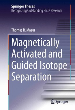 Abbildung von Mazur | Magnetically Activated and Guided Isotope Separation | 1st ed. 2016 | 2015