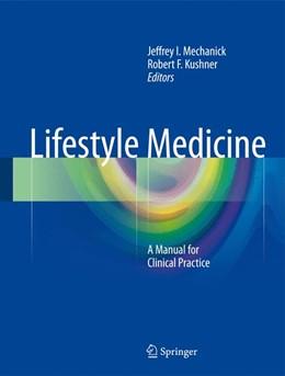 Abbildung von Mechanick / Kushner | Lifestyle Medicine | 1st ed. 2016 | 2016 | A Manual for Clinical Practice