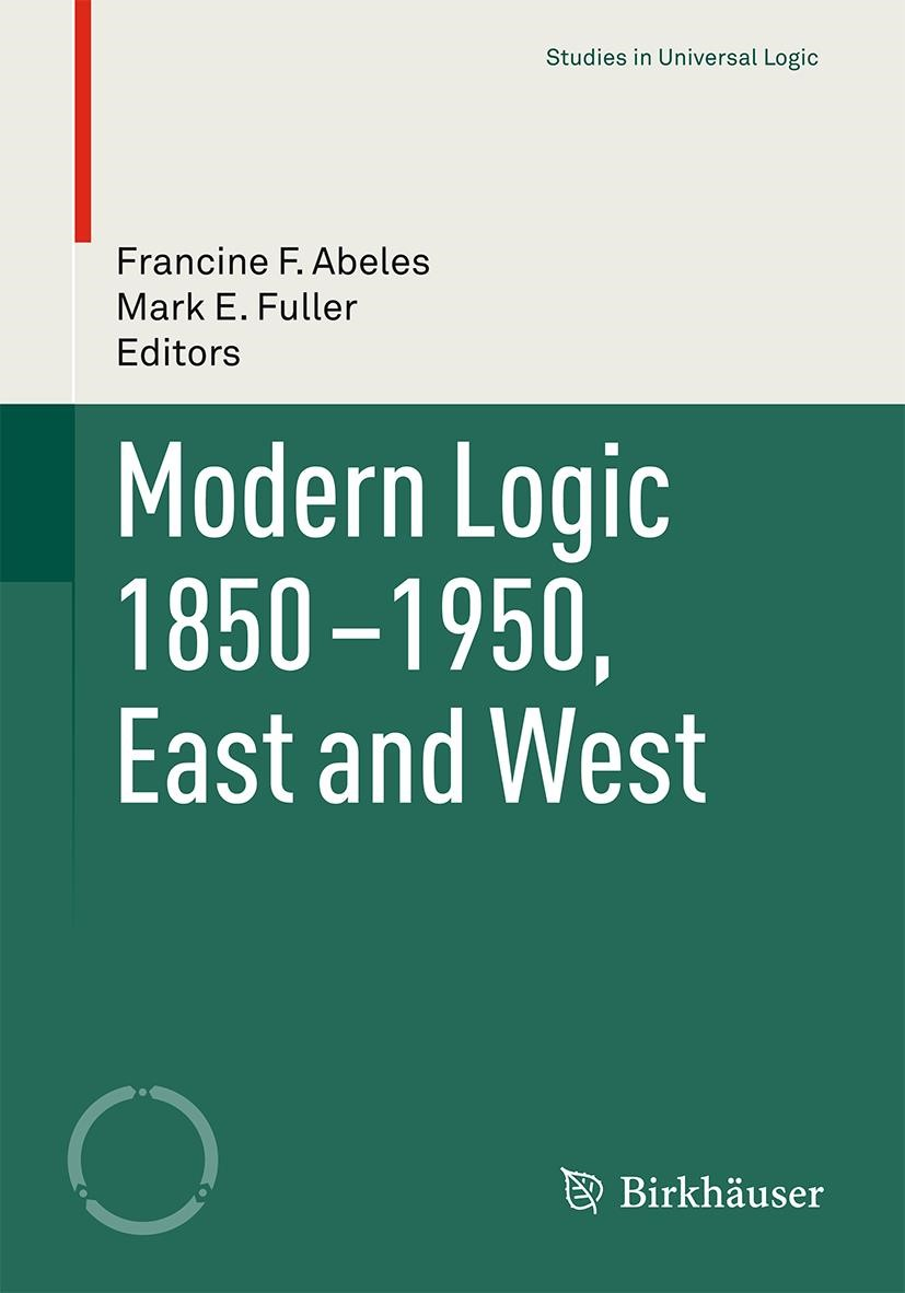 Modern Logic 1850-1950, East and West | Abeles / Fuller | 1st ed. 2016, 2016 | Buch (Cover)