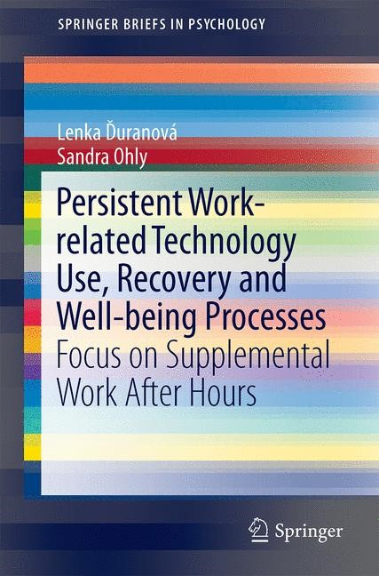 Persistent Work-related Technology Use, Recovery and Well-being Processes   Duranová / Ohly   1st ed. 2016, 2015   Buch (Cover)