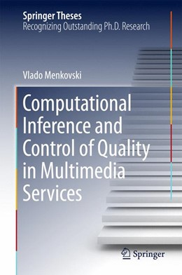 Abbildung von Menkovski | Computational Inference and Control of Quality in Multimedia Services | 1st ed. 2015 | 2015