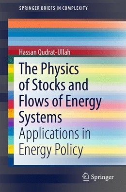 Abbildung von Qudrat-Ullah | The Physics of Stocks and Flows of Energy Systems | 1. Auflage | 2015 | beck-shop.de