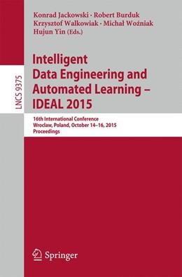 Abbildung von Jackowski / Burduk | Intelligent Data Engineering and Automated Learning – IDEAL 2015 | 1. Auflage | 2015 | 9375 | beck-shop.de