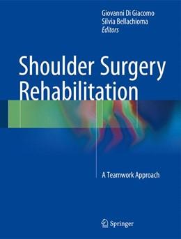 Abbildung von Di Giacomo / Bellachioma | Shoulder Surgery Rehabilitation | 1st ed. 2016 | 2016 | A Teamwork Approach