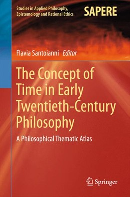Abbildung von Santoianni | The Concept of Time in Early Twentieth-Century Philosophy | 1st ed. 2016 | 2015 | A Philosophical Thematic Atlas | 24