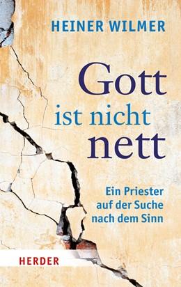 Abbildung von Wilmer | Gott ist nicht nett | 2015 | Ein Priester auf der Suche nac... | 6534