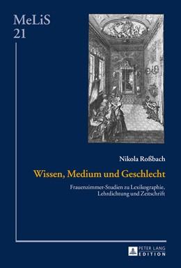 Abbildung von Roßbach | Wissen, Medium und Geschlecht | 1. Auflage | 2015 | 21 | beck-shop.de