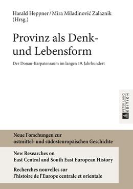 Abbildung von Heppner / Miladinovic Zalaznik | Provinz als Denk- und Lebensform | 2015 | Der Donau-Karpatenraum im lang... | 7