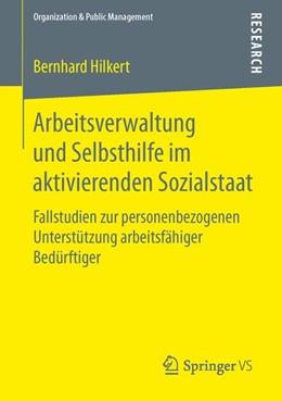 Abbildung von Hilkert   Arbeitsverwaltung und Selbsthilfe im aktivierenden Sozialstaat   2015   Fallstudien zur personenbezoge...