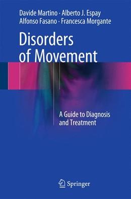 Abbildung von Martino / Espay / Fasano   Disorders of Movement   1st ed. 2016   2015   A Guide to Diagnosis and Treat...