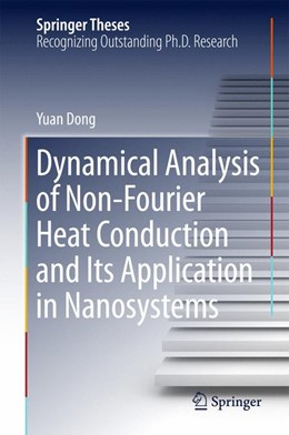 Abbildung von Dong | Dynamical Analysis of Non-Fourier Heat Conduction and Its Application in Nanosystems | 1st ed. 2016 | 2015