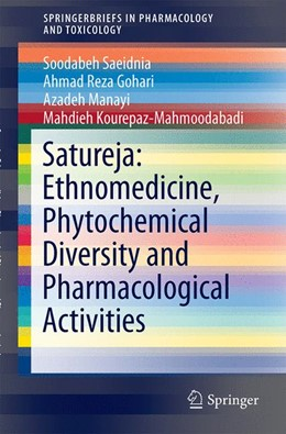 Abbildung von Saeidnia / Gohari | Satureja: Ethnomedicine, Phytochemical Diversity and Pharmacological Activities | 1. Auflage | 2015 | beck-shop.de