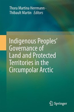 Abbildung von Herrmann / Martin | Indigenous Peoples' Governance of Land and Protected Territories in the Arctic | 1st ed. 2016 | 2016