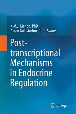 Abbildung von Menon, PhD / Goldstrohm, PhD | Post-transcriptional Mechanisms in Endocrine Regulation | 1st ed. 2016 | 2016