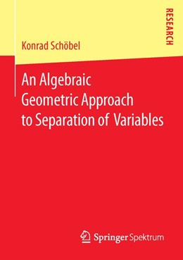 Abbildung von Schöbel | An Algebraic Geometric Approach to Separation of Variables | 1st ed. 2015 | 2015