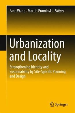 Abbildung von Wang / Prominski | Urbanization and Locality | 1. Auflage | 2015 | beck-shop.de