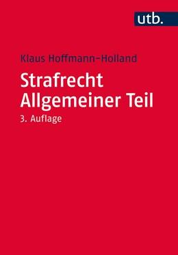 Abbildung von Hoffmann-Holland | Strafrecht Allgemeiner Teil | 3., erweiterte, überarbeitete und aktualisierte Auflage | 2015 | 2905