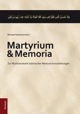 Abbildung von Rohschürmann | Martyrium und Memoria | 1. Auflage | 2015 | beck-shop.de