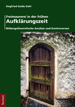 Abbildung von Dahl | Freimaurerei in der frühen Aufklärungszeit | 1. Auflage | 2015 | beck-shop.de