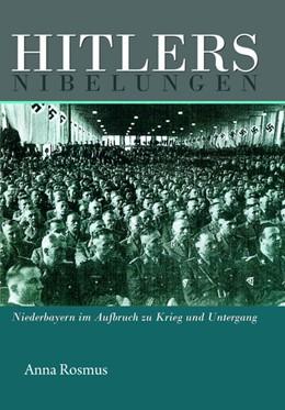 Abbildung von Rosmus | Hitlers Nibelungen | 1. Auflage | 2015 | beck-shop.de