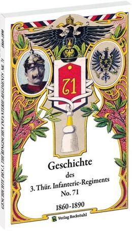 Abbildung von Geschichte des 3. Thüringischen Infanterie-Regiments Nr. 71 1860-1890   2015