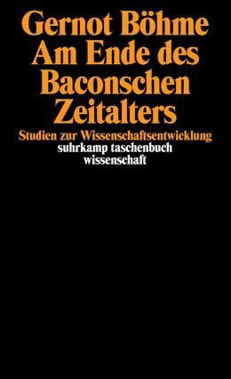Abbildung von Böhme | Am Ende des Baconschen Zeitalters | 1993 | Studien zur Wissenschaftsentwi... | 1094