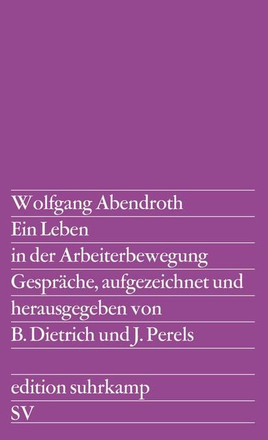 Ein Leben in der Arbeiterbewegung | Abendroth / Perels / Dietrich, 1981 | Buch (Cover)