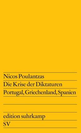 Abbildung von Poulantzas   Die Krise der Diktaturen Portugal, Griechenland, Spanien   1977   Aus dem Französischen übersetz...   888