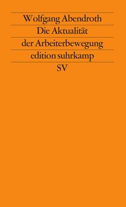 Abbildung von Abendroth / Perels | Die Aktualität der Arbeiterbewegung | 1985 | Beiträge zu ihrer Theorie und ... | 1310